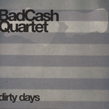 Bad Cash Quartet - Dirty Days