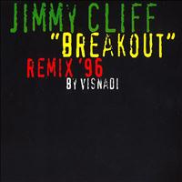 Jimmy Cliff - Breakout (Remix '96 By Visnadi)