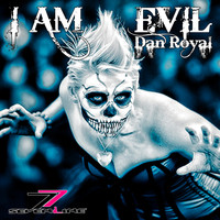 Dan Royal - I Am Evil