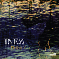 Inez - Fiction Folk
