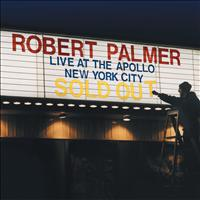 Robert Palmer - Live At the Apollo