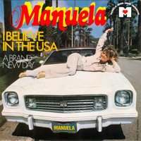 Manuela - I Believe in the USA