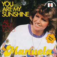 Manuela - You Are My Sunshine