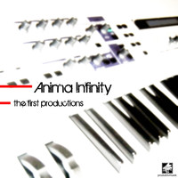 Anima Infinity - The First Productions