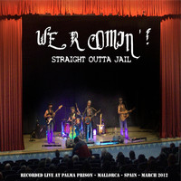 We R Comin - Straight Outta Jail