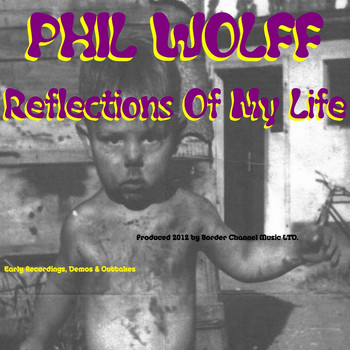 Phil Wolff - Reflections of My Life