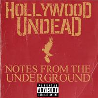 Hollywood Undead - Notes From The Underground (Explicit)