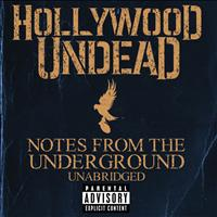 Hollywood Undead - Notes From The Underground - Unabridged (Deluxe [Explicit])