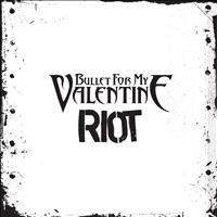 Bullet For My Valentine - Riot (Explicit)