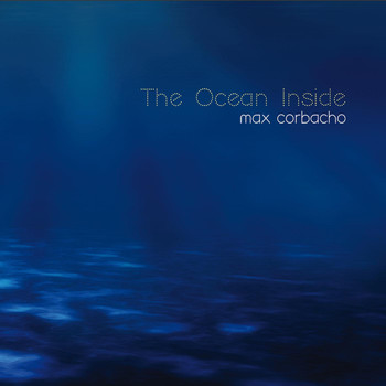 Max Corbacho - The Ocean Inside