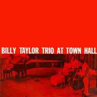 Billy Taylor - Billy Taylor Trio At Town Hall