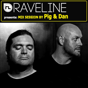 Pig & Dan - Raveline Mix Session By Pig & Dan