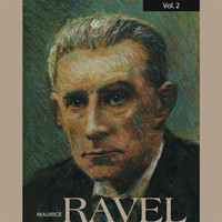 Maurice Ravel - Maurice Ravel, Vol. 2 (1932-1952)