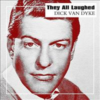 Dick Van Dyke - They All Laughed