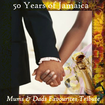 Various Artists - 50 Years of Jamaica Mums & Dads Favourites Tribute