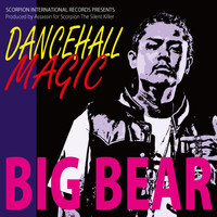Big Bear - Dancehall Magic