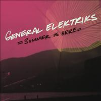 General Elektriks - Summer Is Here