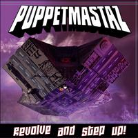Puppetmastaz - Revolve And Step Up!