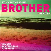 Stuck In The Sound - Brother (Remixes)