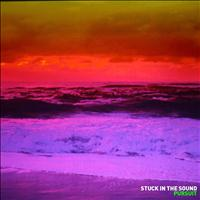 Stuck In The Sound - Pursuit (Deluxe Edition)