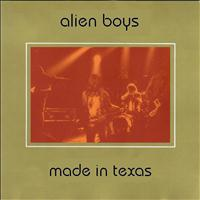 Alien Boys - Made In Texas (Live Austin 92)