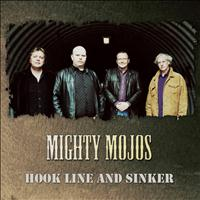 Mighty Mojos - Hook Line and Sinker