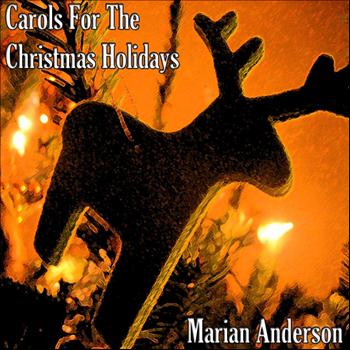Marian Anderson - Carols For The Christmas Holidays