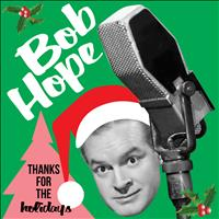 Bob Hope - Thanks for the Holidays