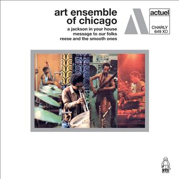 Art Ensemble Of Chicago - A Jackson in Your House / Message to Our Folks / Reese and the Smooth Ones
