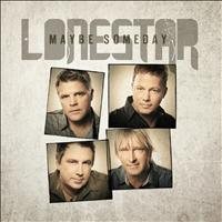 Lonestar - Maybe Someday - Single