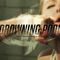 Drowning Pool - One Finger and a Fist