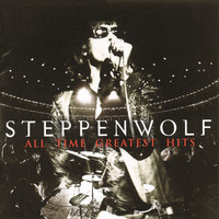 Steppenwolf - All Time Greatest Hits