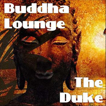 The Duke - Buddha Lounge
