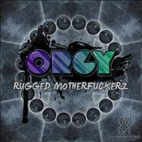 Orgy - Rugged Motherfuckerz