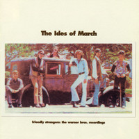 The Ides Of March - Friendly Strangers: The Warner Bros. Recordings