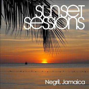 Various Artists - Sunset Sessions - Negril, Jamaica