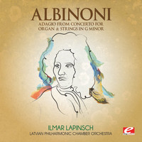 Latvian Philharmonic Chamber Orchestra - Albinoni: Adagio from Concerto for Organ & Strings in G Minor (Digitally Remastered)