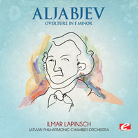 Latvian Philharmonic Chamber Orchestra - Aljabjev: Overture in F Minor (Digitally Remastered)