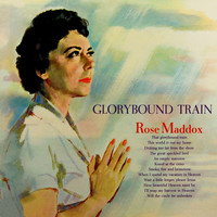 Rose Maddox - Glorybound Train