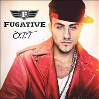 Fugative - O.T.T. (Explicit)