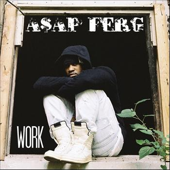 A$AP Ferg - Work (Explicit)