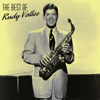 Rudy Vallee - The Best Of Rudy Vallee