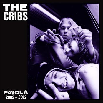 The Cribs - Payola (Explicit)