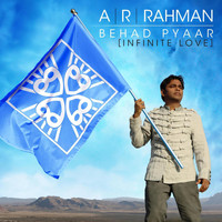 A.R. Rahman - Behad Pyaar (Infinite Love)