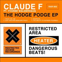 Claude F - The Hodge Podge