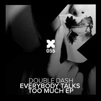 Double Dash - Everybody Talks Too Much