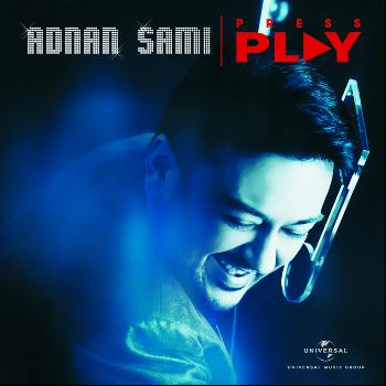 ADNAN SAMI - Press Play