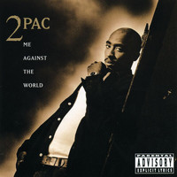 2Pac - Me Against The World (Explicit)