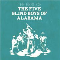 The Five Blind Boys Of Alabama - The Best of the Five Blind Boys of Alabama