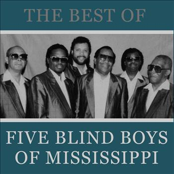 The Five Blind Boys Of Mississippi - The Best of the Five Blind Boys of Mississippi